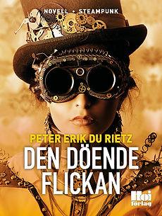 Steampunknovellen Den döende flickan, av författaren Peter Erik Du Rietz