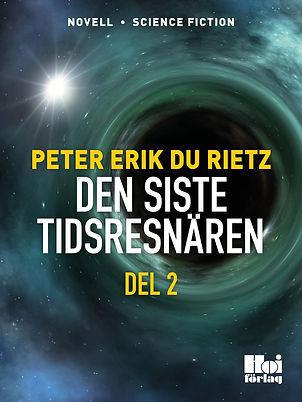 E-novellen Den siste tidsresenären Del 2, av författaren Peter Erik Du Rietz