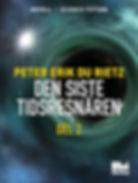 Science fiction-novellen Den siste tidsresenären Del 2, av författaren Peter Erik Du Rietz