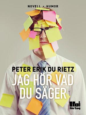 E-novellen Jag hör vad du säger av Peter Erik Du Rietz