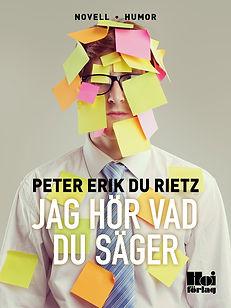 Humornovellen Jag hör vad du säger, av författaren Peter Erik Du Rietz