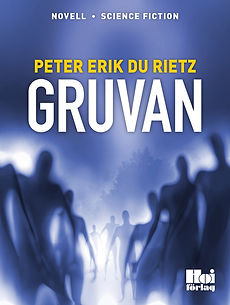 Science fiction-novellen Gruvan, av författaren Peter Erik Du Rietz