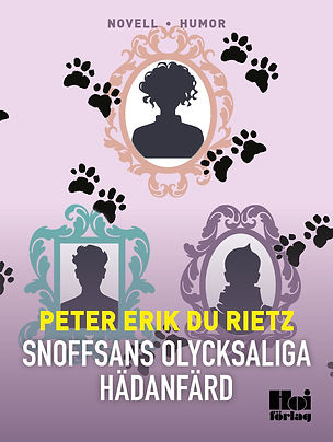 Humornovellen Snoffsans olycksaliga hädanfärd, av författaren Peter Erik Du Rietz