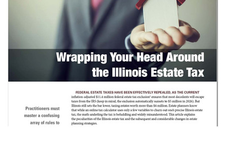 Wrapping Your Head Around the              Illinois Estate Tax