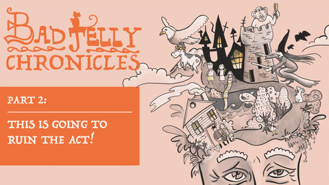 The Badjelly Chronicles: Episode Two