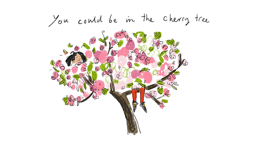 you cold be in the cherry tree