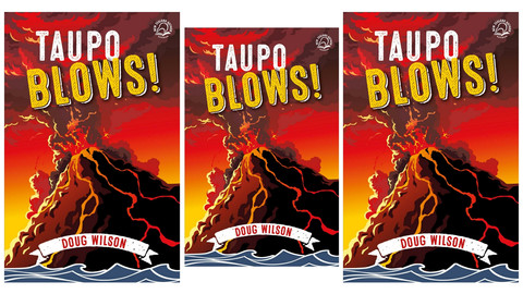 THE SAMPLING: Taupo Blows!, by Doug Wilson