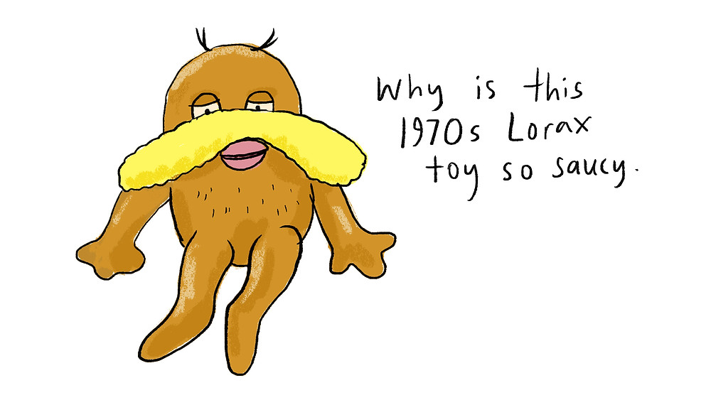 why is this 1970s Lorax toy so saucy