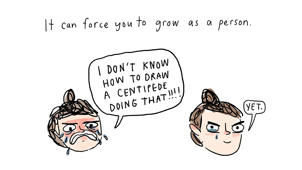 it can force you to grow as a person
