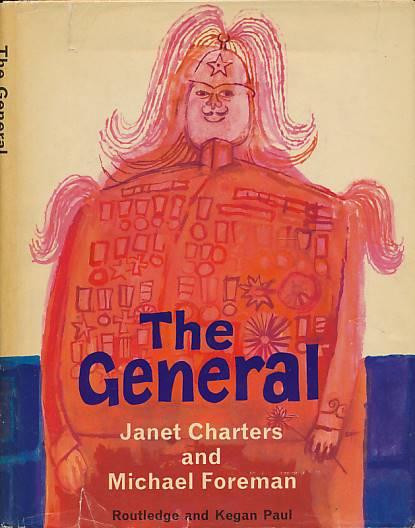 The General by Janet Charters and Michael Foreman (Routledge and Kegan Paul, 1961)