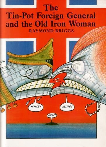 The Tin-Pot Foreign General And The Old Iron Woman