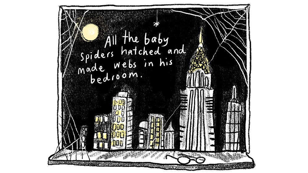 All the baby spiders hatched and made webs in his bedroom.
