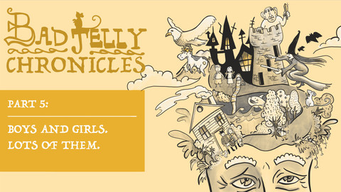The Badjelly Chronicles: Episode Five