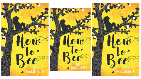 THE SAMPLING: How to Bee, by Bren MacDibble