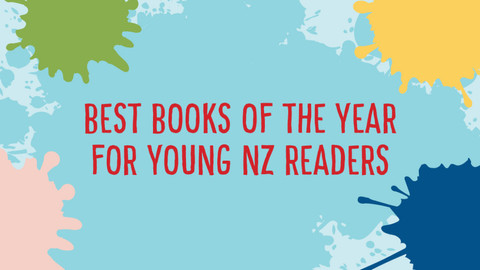 The finalists of the NZ kids' book awards are...