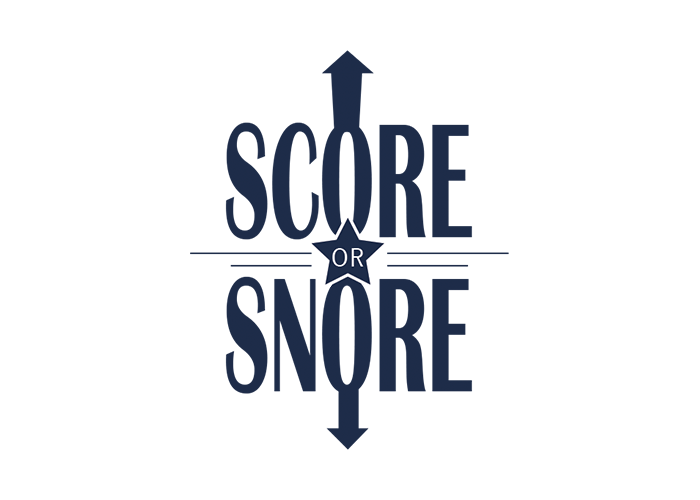 Score or Snore