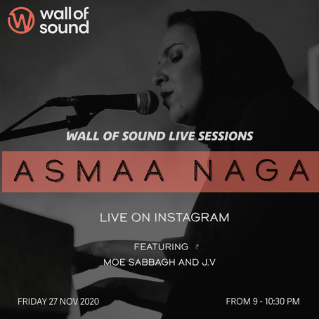 1st Wall Of Sound Live Session with Asmaa Naga