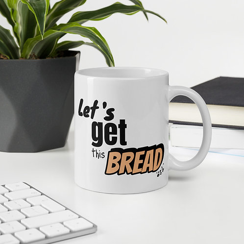 """""""Get This Bread"""" Mug"""