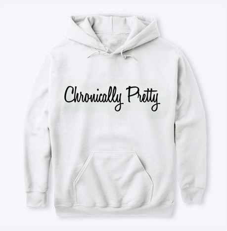 Chronically Pretty Hoodie Sweatshirt
