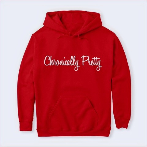 Chronically Pretty Hoodie Sweatshirt (W)