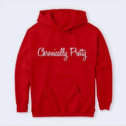 Chronically Pretty Hoodie Sweatshirt (W)