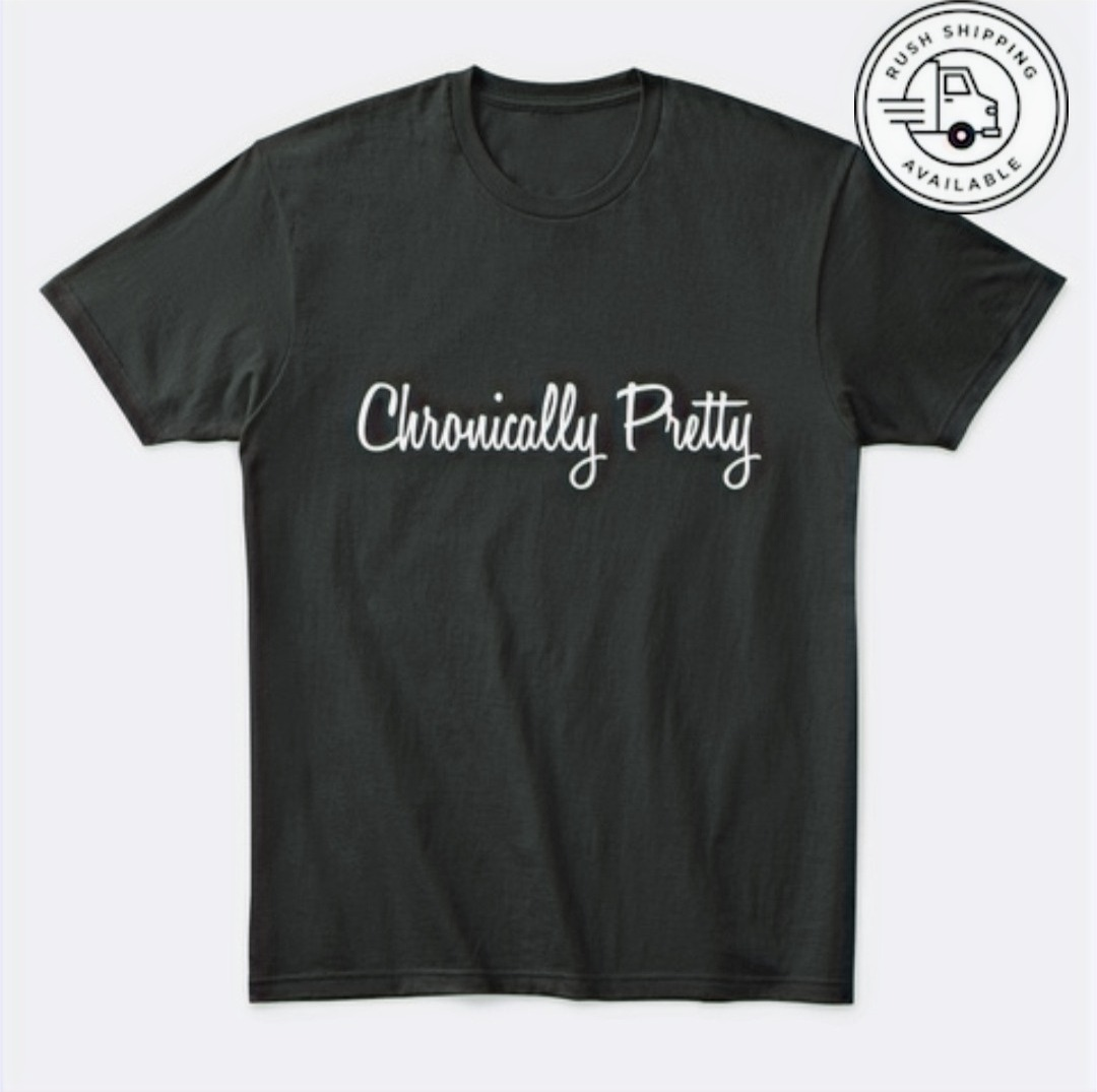 Chronically Pretty Comfort Tee