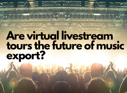 Are virtual livestream tours the future of music export?
