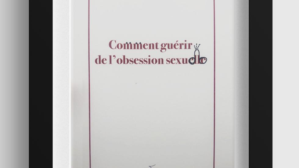 Comment guérir de l'obsession sexuelle