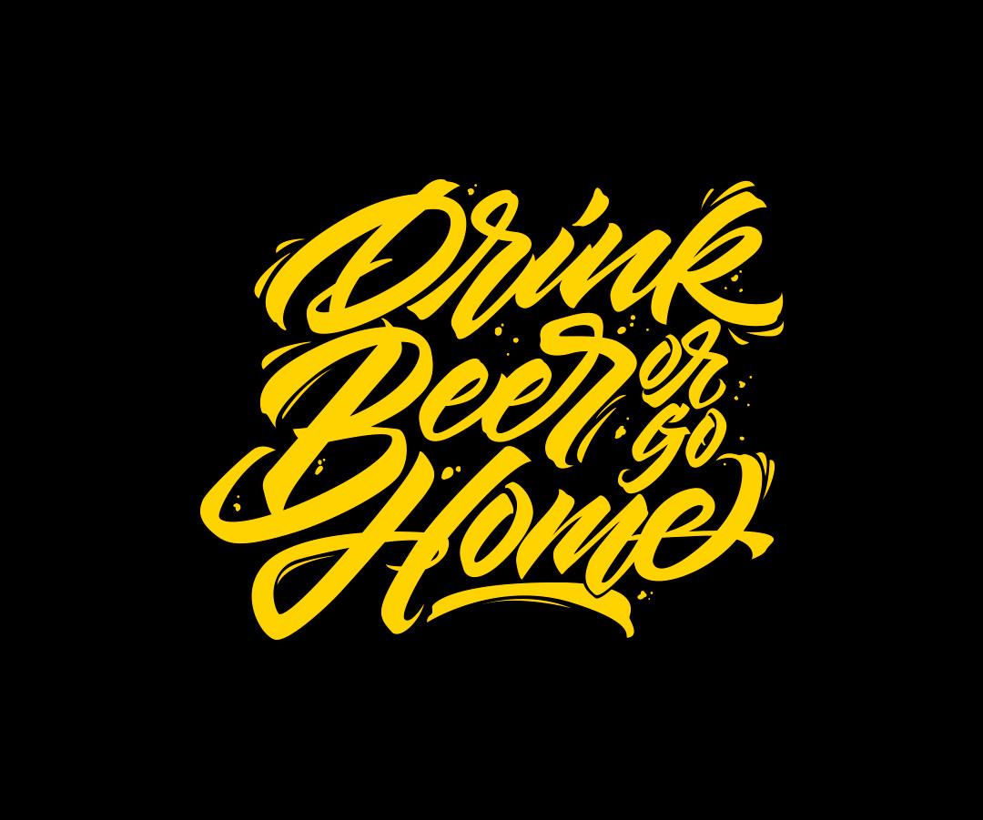Drink beer or go home