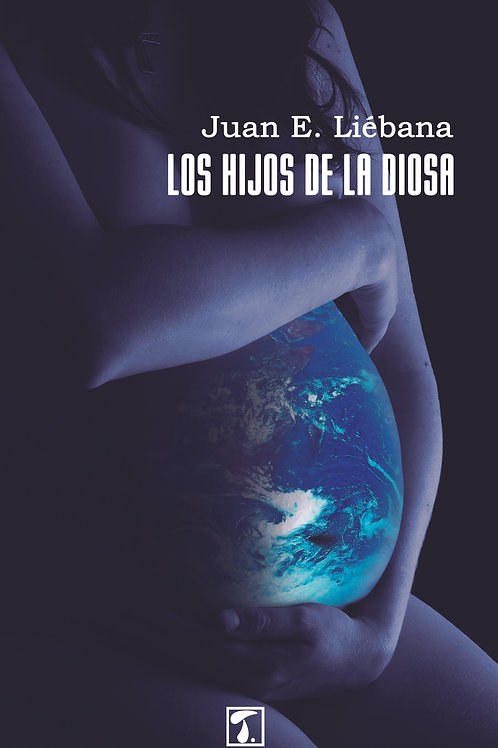 LOS HIJOS DE LA DIOSA (Juan Liébana)