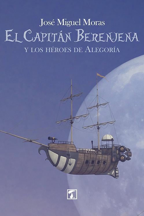 EL CAPITÁN BERENJENA (José Miguel Moras)