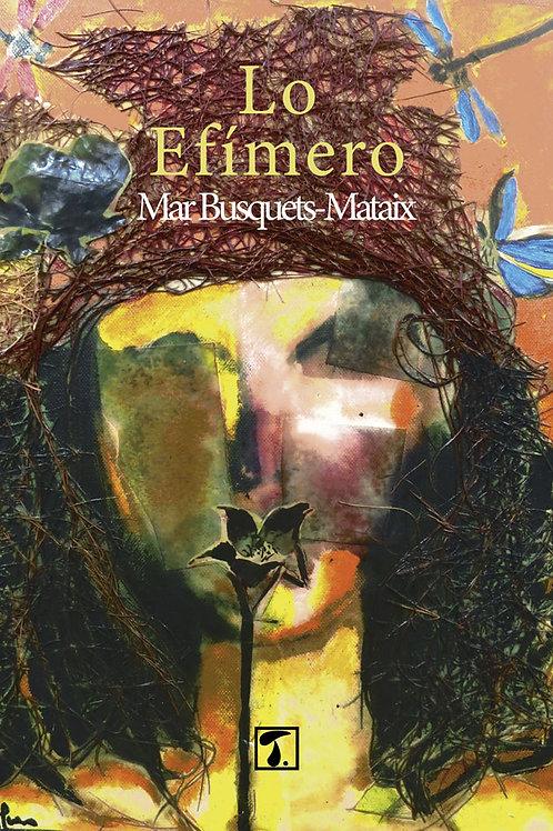 LO EFÍMERO (Mar Busquets-Mataix)
