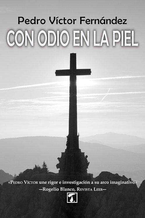 CON ODIO EN LA PIEL (Pedro Víctor Fernández)