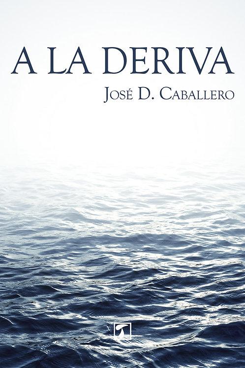 A LA DERIVA (José D. Caballero)