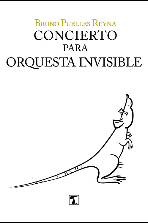 CONCIERTO PARA ORQUESTA INVISIBLE (Bruno Puelles)
