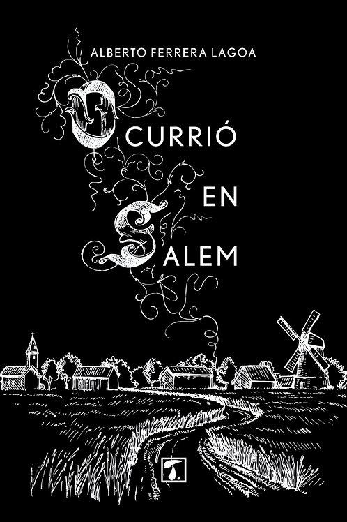 OCURRIÓ EN SALEM (Alberto Ferrera)