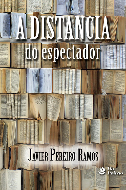 A DISTANCIA DO ESPECTADOR (Javier Pereiro)