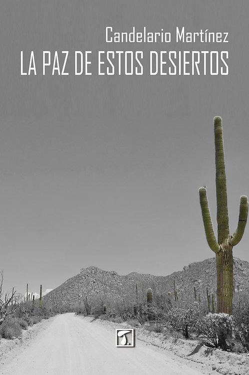 LA PAZ DE ESTOS DESIERTOS (Candelario Martínez)