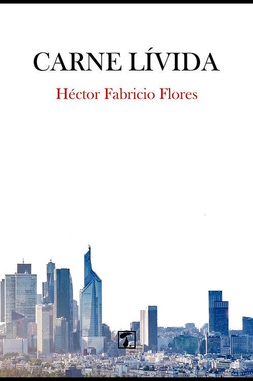 CARNE LÍVIDA (Héctor F. Flores)