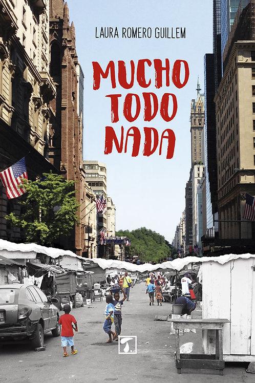MUCHO, TODO, NADA (Laura Romero Guillem)