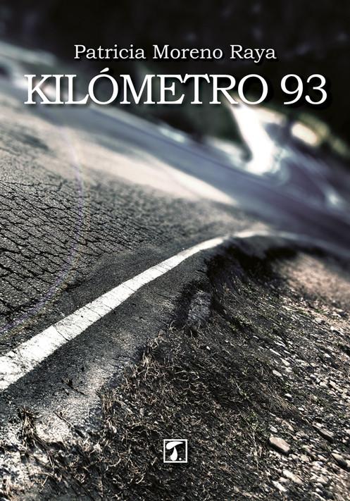 Resultado de imagen de kilometro 93 patricia moreno raya