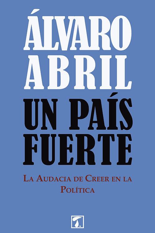 UN PAÍS FUERTE (Álvaro Abril)