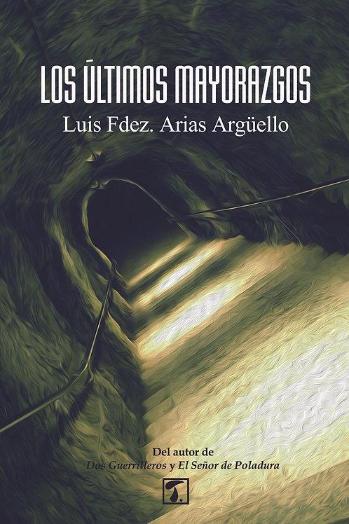 LOS ÚLTIMOS MAYORAZGOS (Luis Fdez. Arias)