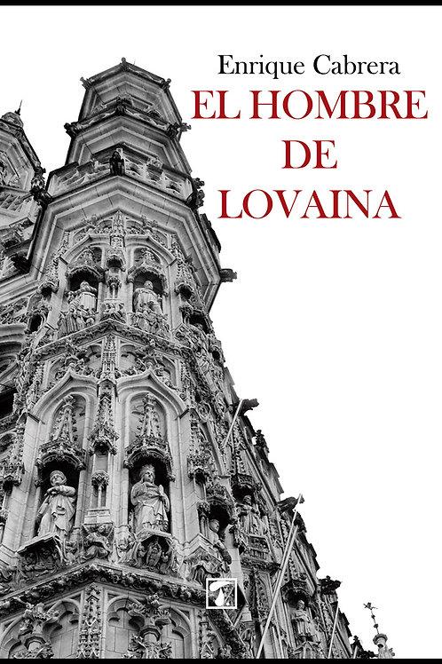 EL HOMBRE DE LOVAINA (Enrique Cabrera)
