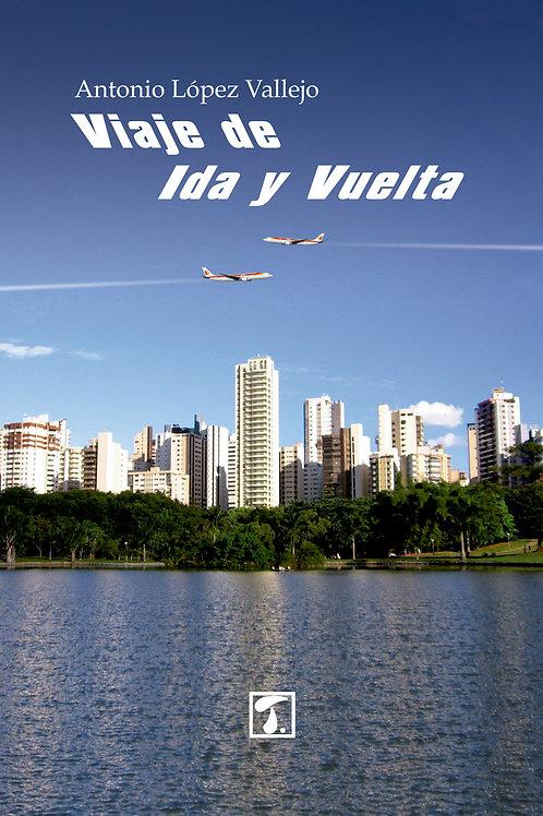 VIAJE DE IDA Y VUELTA (Antonio López)