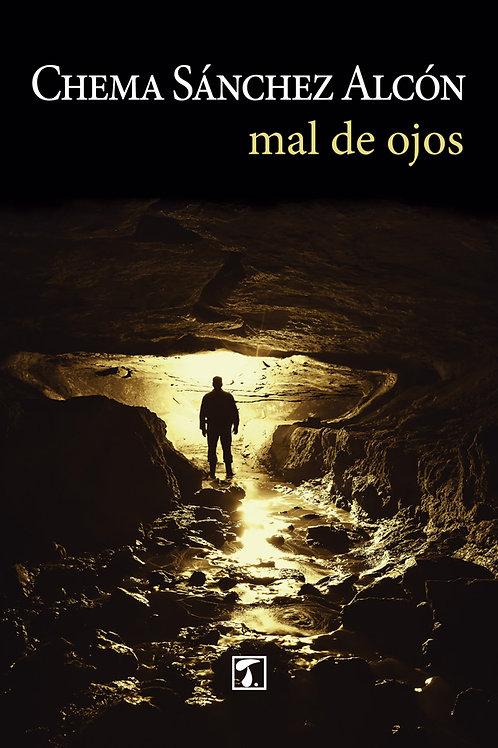 MAL DE OJOS (Chema Sánchez Alcón)