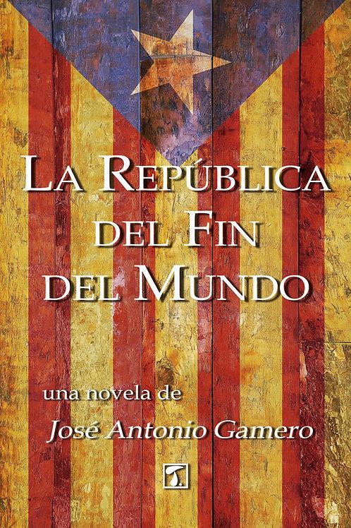 LA REPÚBLICA DEL FIN DEL MUNDO (J.A. Gamero)
