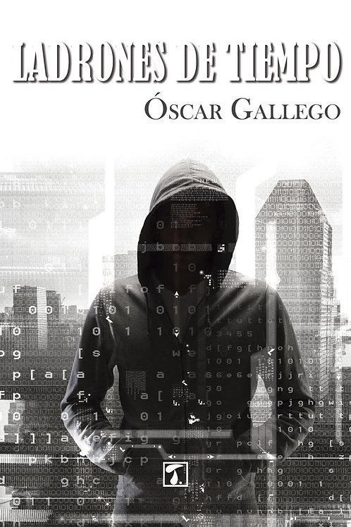 LADRONES DE TIEMPO (Óscar Gallego)