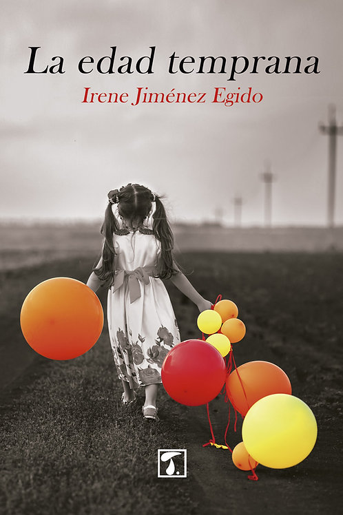 LA EDAD TEMPRANA (Irene Jiménez Egido)