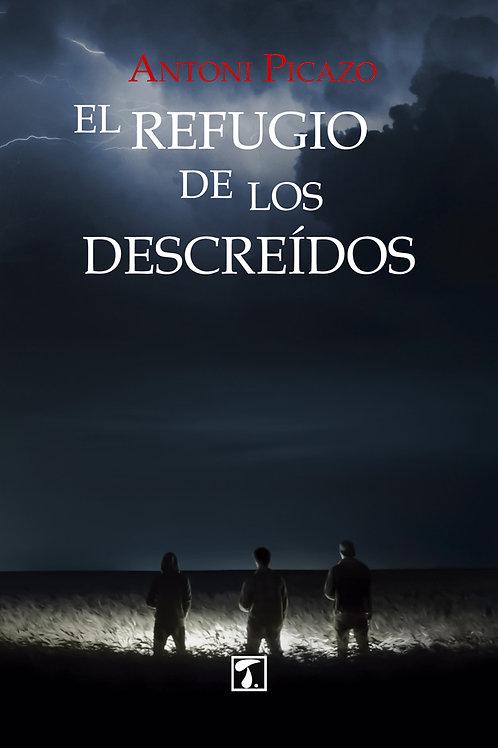 EL REFUGIO DE LOS DESCREÍDOS (Antoni Picazo)